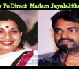AL Vijay To Direct The Biopic On Madam Jayalalithaa! Tamil News