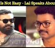 Success Is Not Easy - Lal Speaks About Vijay