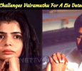 Chinmayi Challenges Vairamuthu For A Lie Detector Test!