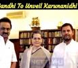 Sonia Gandhi To Unveil Karunanidhi Statue! Tamil News