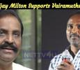 Vijay Milton Supports Vairamuthu! Tamil News