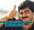 Ajith's Film Missed The National Award Just By A Vote! Tamil News