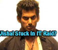 Raid In Vishal's House? Actor Stuck With Crores? Tamil News