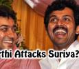 Karthi Attacks Suriya?