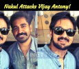 Nakul Attacks Vijay Antony! Tamil News