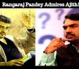 Rangaraj Pandey Admires Ajith!