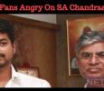 Vijay Fans Angry On SA Chandrasekhar! Tamil News