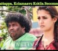 After Kattappa, Kolamaavu Kokila Becomes Viral!