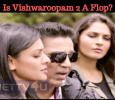 Is Vishwaroopam 2 A Flop?