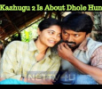 Kazhugu 2 Is About Dhole Hunt! Tamil News