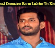 Vishal Donates Rs 10 Lakhs To Kerala CM Distress Relief Fund! Tamil News