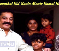 Aan Devathai Kid Kavin Meets Kamal Haasan!
