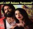 Yash's KGF Release Postponed! Kannada News