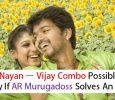 If AR Murugadoss Solves This Issue, Vijay – Nayantara Combo Will Happen!