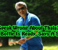 Ill Speak About Ajith? Soda Bottle Is Ready! Tamil News