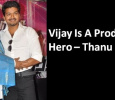Thanu Speaks About Vijay! Tamil News