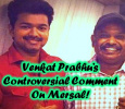 Venkat Prabhu's Reply To His Controversial Comment About Mersal! Tamil News