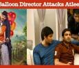 Balloon Director Attacks Atlee!