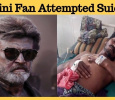 Rajini Fan Attempted Suicide! Fortunately Saved!
