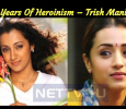 19 Years Of Filmdom And 16 Years Of Heroinism – Trish Mania