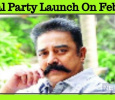 Kamal Haasan To Launch The Party On 21st February!