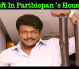 Theft In Parthiepan's House! Tamil News
