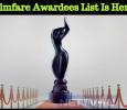 Filmfare Awardees List Is Here! Tamil News