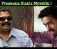 Prasanna Slams Mysskin For His Cheap Words! Tamil News