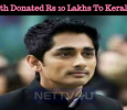 Siddharth Donated Rs 10 Lakhs To Kerala Floods!