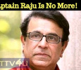 Captain Raju Is No More! Tamil News