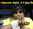 After Superstar Rajini It Is Yogi Babu! Tamil News