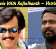 No Movie With Rajinikanth – Vetrimaaran Tamil News