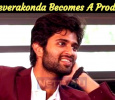 Vijay Deverakonda Becomes A Producer!