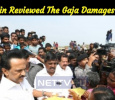 Stalin Reviewed The Gaja Damages! Tamil News