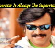 Superstar Is Always The Superstar! Tamil News