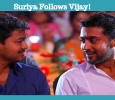 Suriya Follows Vijay!