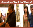 Anushka To Join Thala? Tamil News