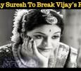 Keerthy Suresh To Break Vijay's Mersal Record! Tamil News