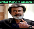 Superstar Movie In Amazon Prime! Tamil News