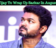 Vijay To Wrap Up Sarkar In August! Tamil News