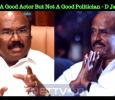 Rajini Is A Good Actor But Not A Good Politician - D Jayakumar Tamil News