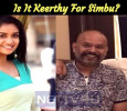 Is It Keerthy For Simbu?