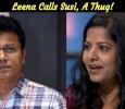 Leena Calls Susi, A Thug!