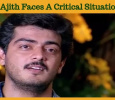 Ajith Faces A Critical Situation For The First ..