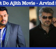 Arvind Swamy Doesn't Want To Act In Thala Movie! Tamil News