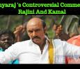 Sathyaraj Slams Rajini And Kamal!