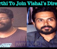 Karthi To Join Vishal's Director! Tamil News