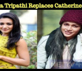 Lavanya Tripathi Replaces Catherine Tresa! Tamil News