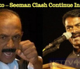 Will Vaiko – Seeman Clash Continue In Chennai? Security Tightened! Tamil News
