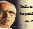 Yeddyurappa Stepped Down As CM!